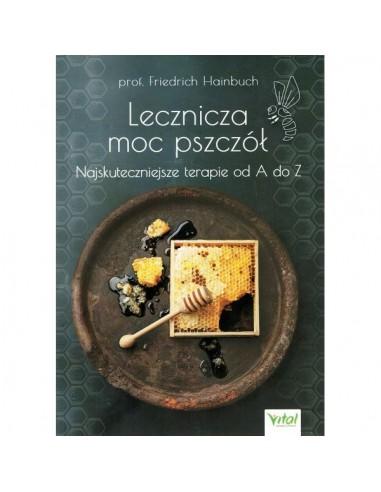 """Książka """"Lecznicza moc pszczół. Najskuteczniejsze terapie od A do Z"""" - Prof. Friedrich Hainbuch"""
